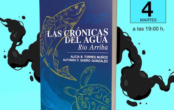 'Las crónicas del agua', Alicia Torres y Alfonso Quero presentan su