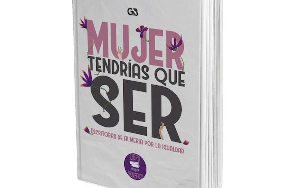 Una veintena de escritoras de Almería, aliadas en la defensa de la igualdad en 'Mujer tendrías que ser'