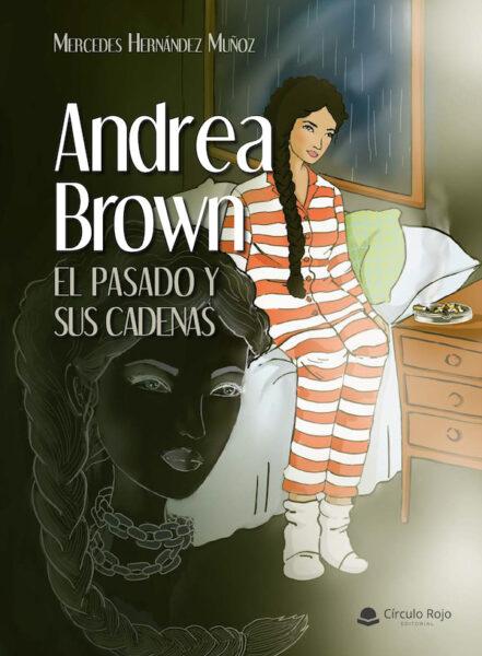 portada-libro-Andrea-Brown-el-pasado-y-sus-cadenas